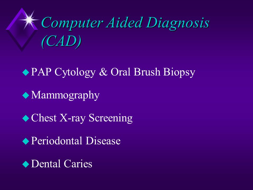 Computer Aided Diagnosis (CAD)