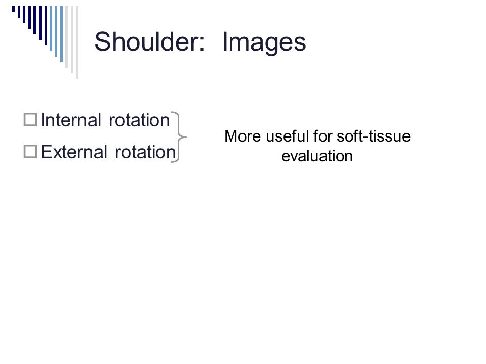 More useful for soft-tissue evaluation