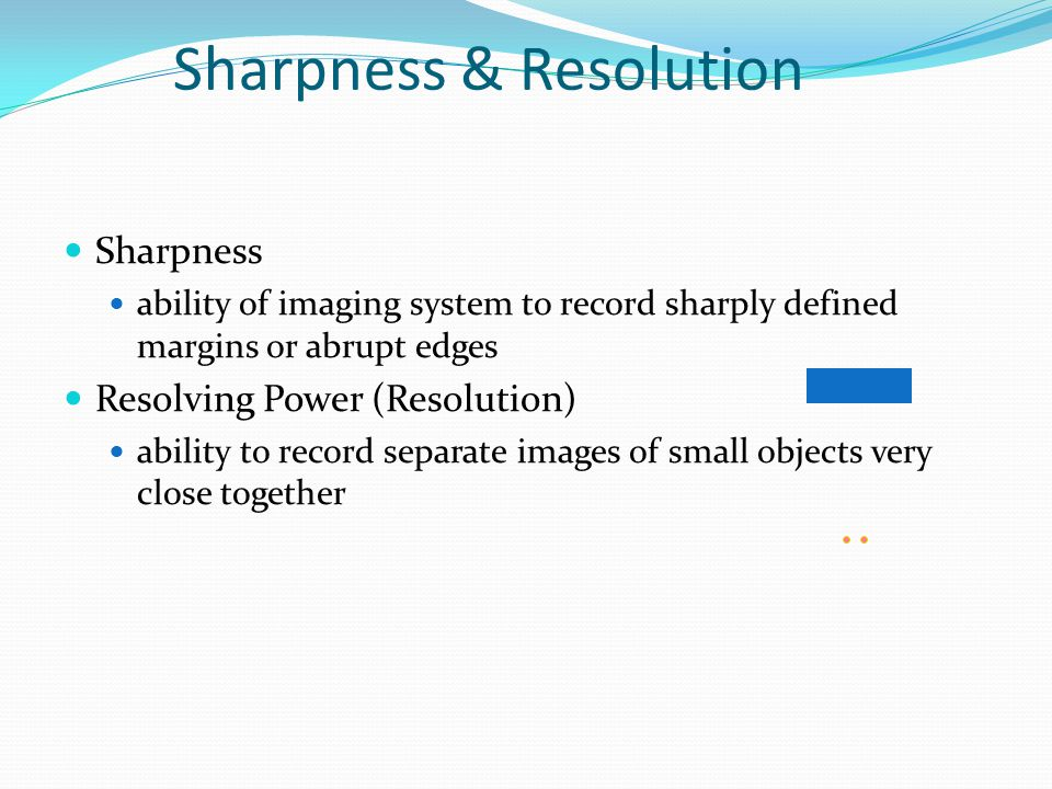 Sharpness & Resolution
