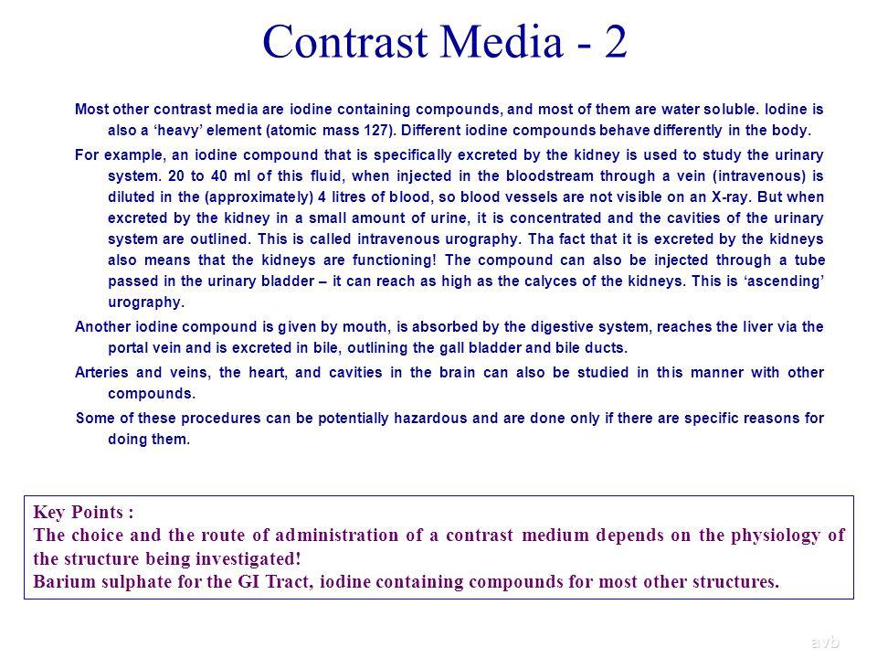 Contrast Media - 2 Key Points :