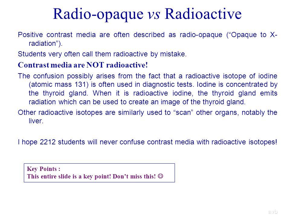 Radio-opaque vs Radioactive