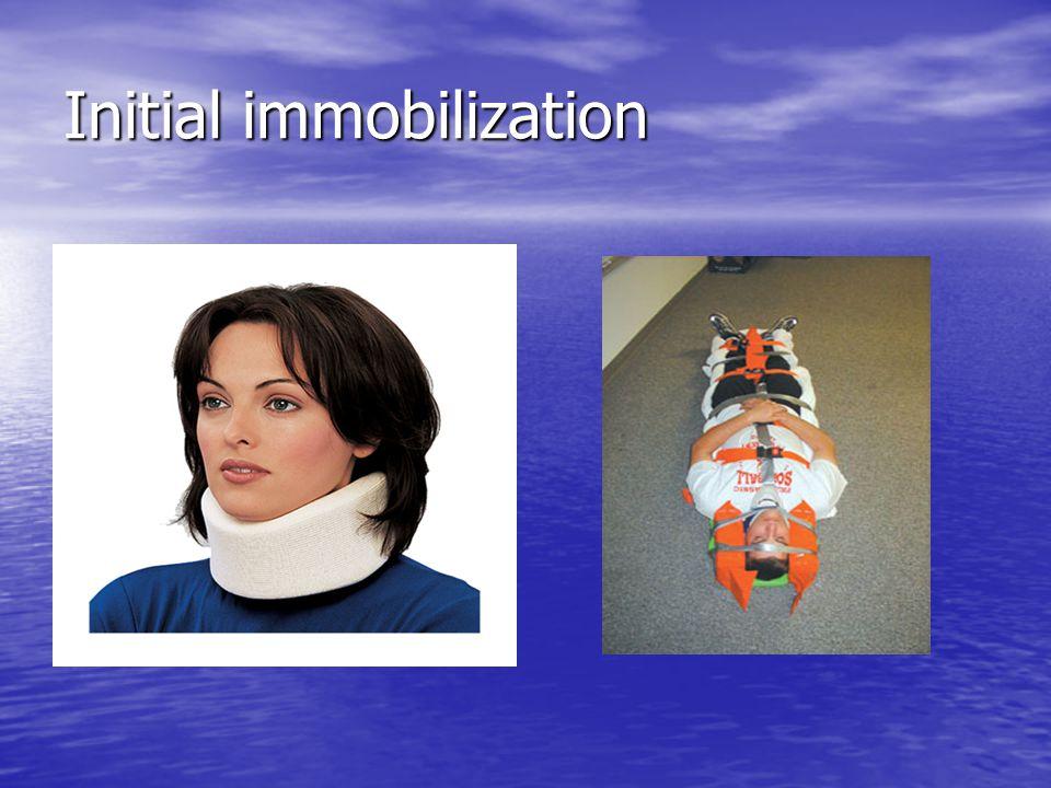Initial immobilization