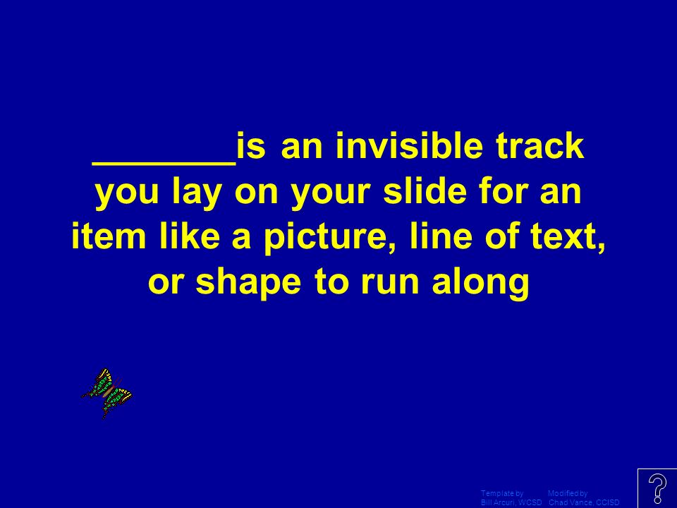 _______is an invisible track you lay on your slide for an item like a picture, line of text, or shape to run along