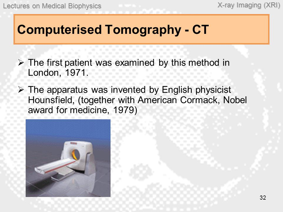 Computerised Tomography - CT