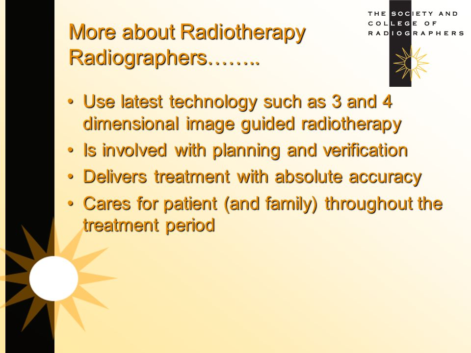 More about Radiotherapy Radiographers……..