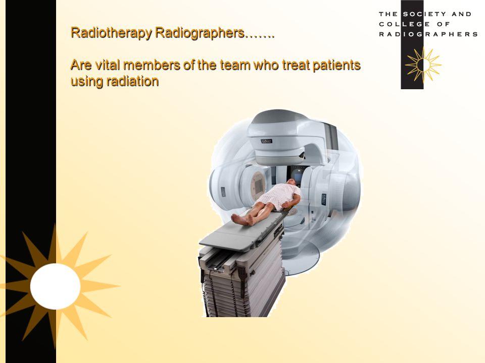 Radiotherapy Radiographers……