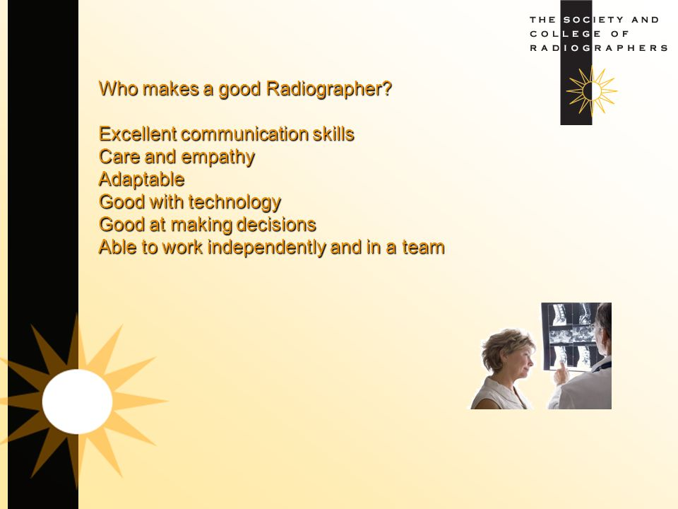 Who makes a good Radiographer