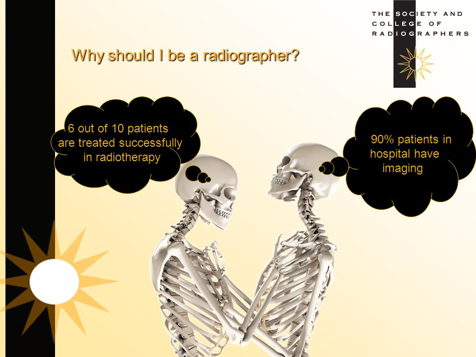 Why should I be a radiographer