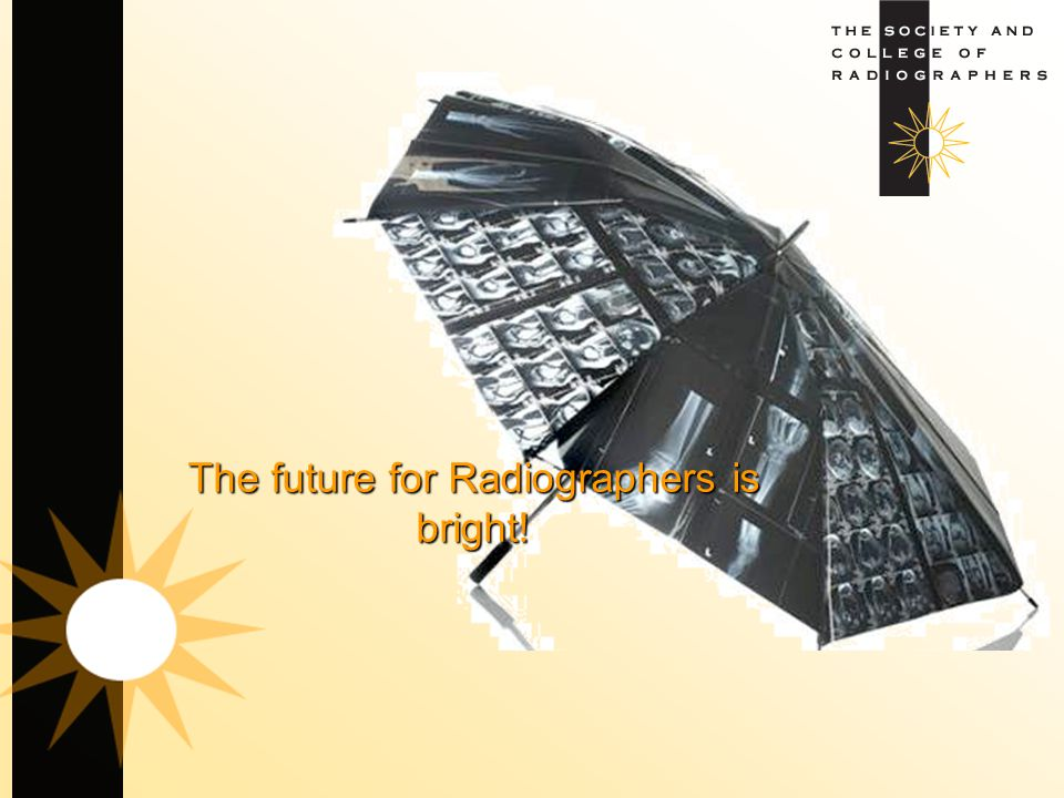 The future for Radiographers is bright!