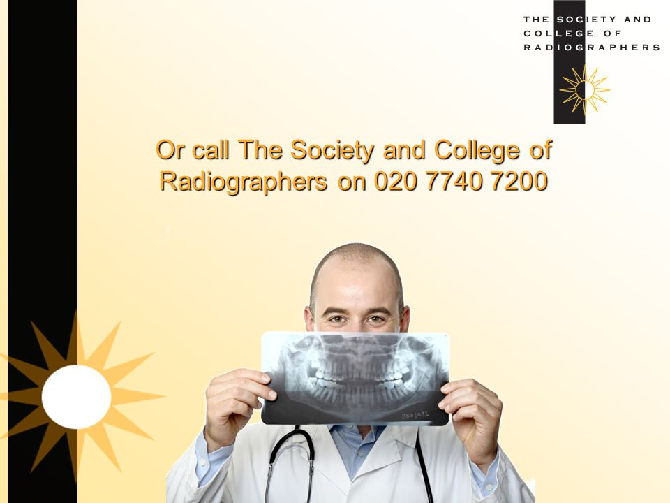 Or call The Society and College of Radiographers on 020 7740 7200