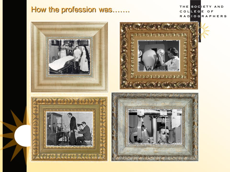 How the profession was…….