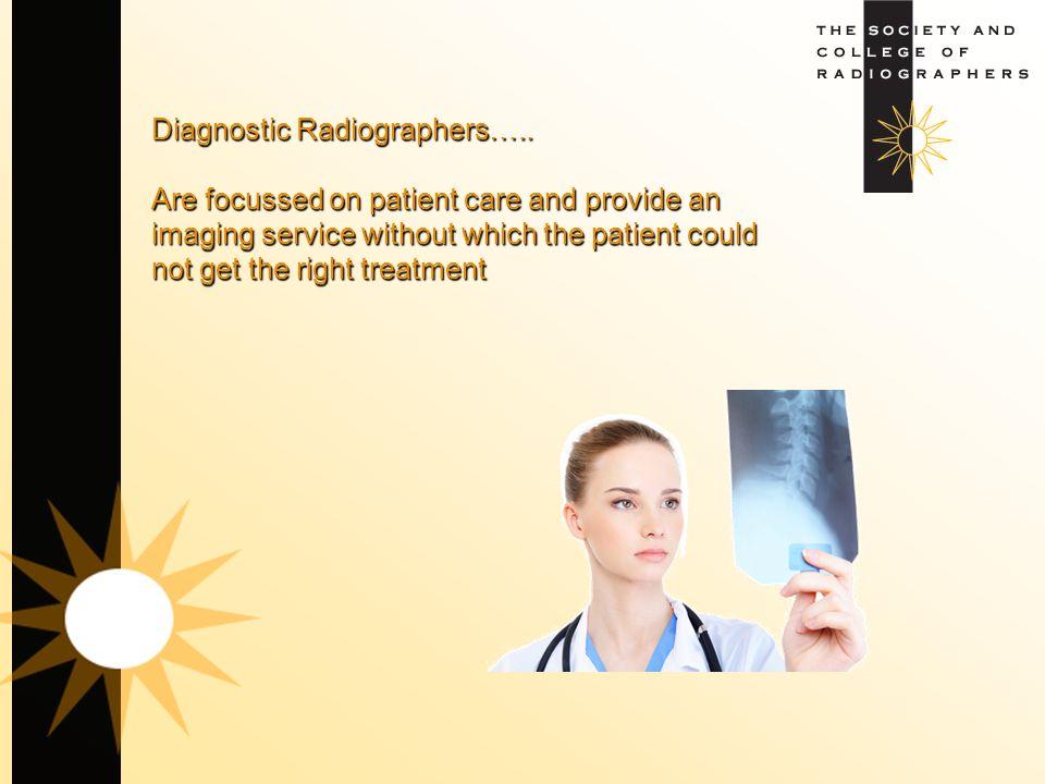 Diagnostic Radiographers…