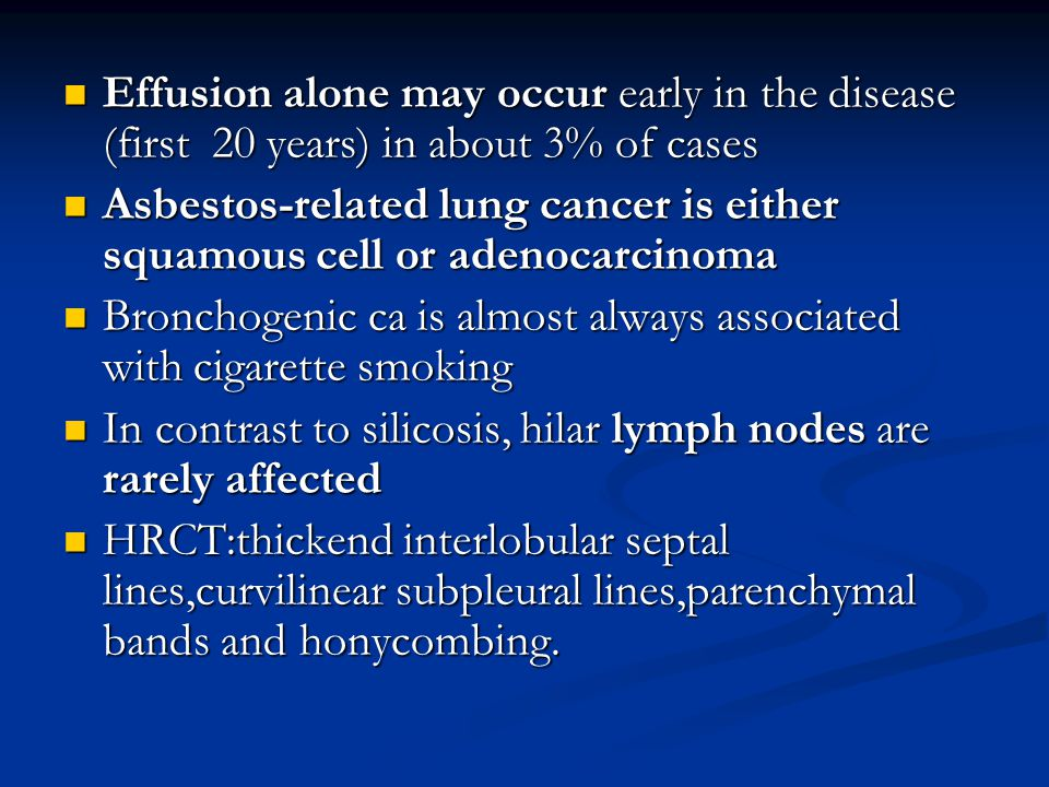 Effusion alone may occur early in the disease (first 20 years) in about 3% of cases