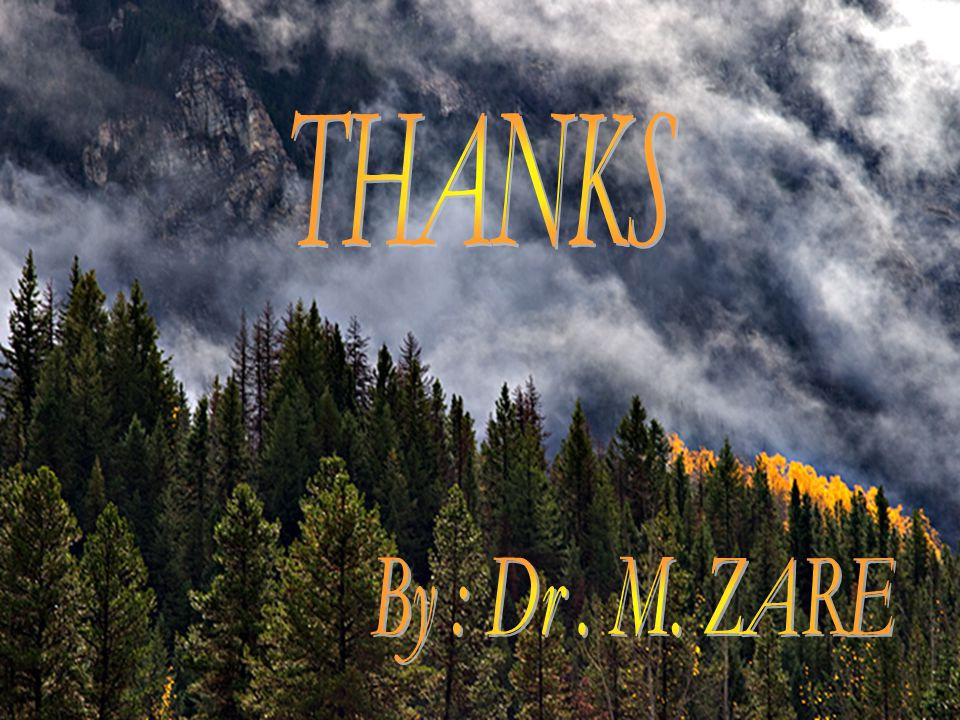 THANKS By : Dr . M. ZARE