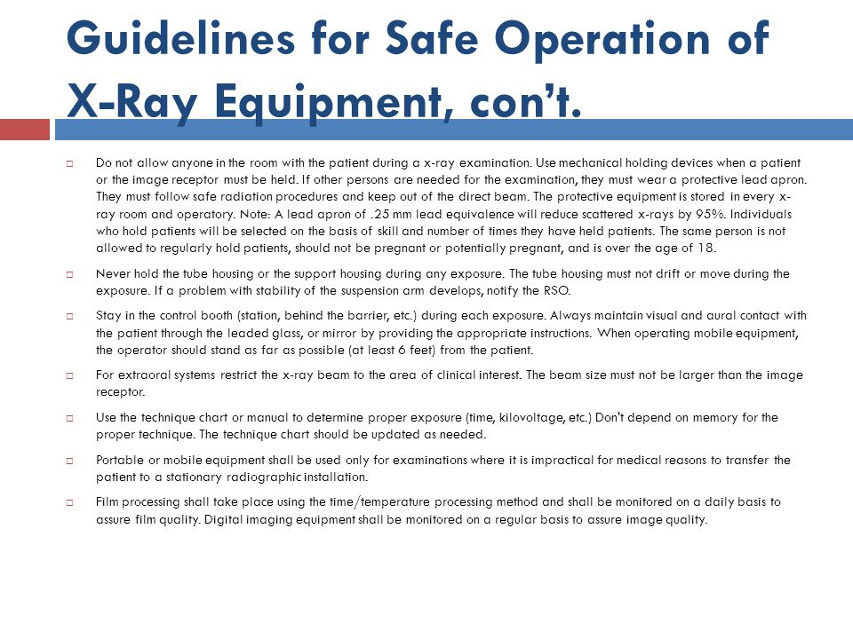 Guidelines for Safe Operation of X-Ray Equipment, con't.