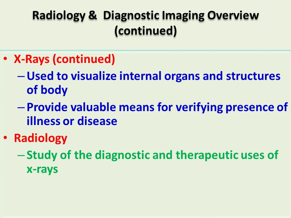 Radiology & Diagnostic Imaging Overview (continued)