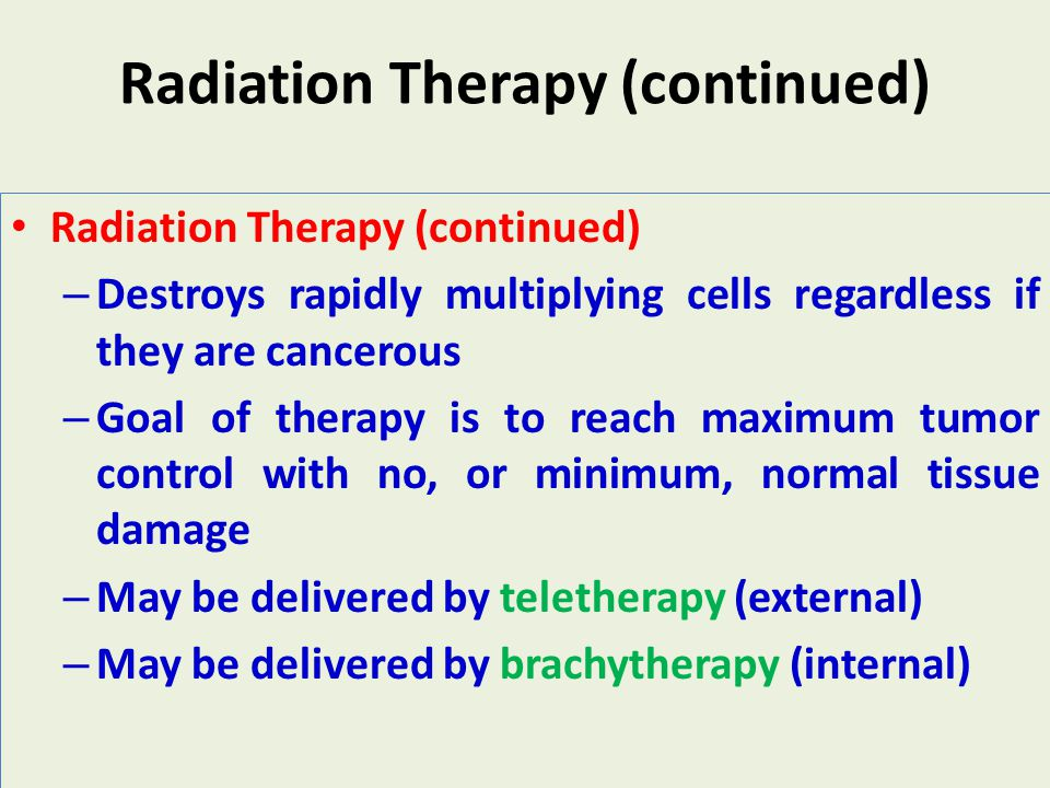Radiation Therapy (continued)