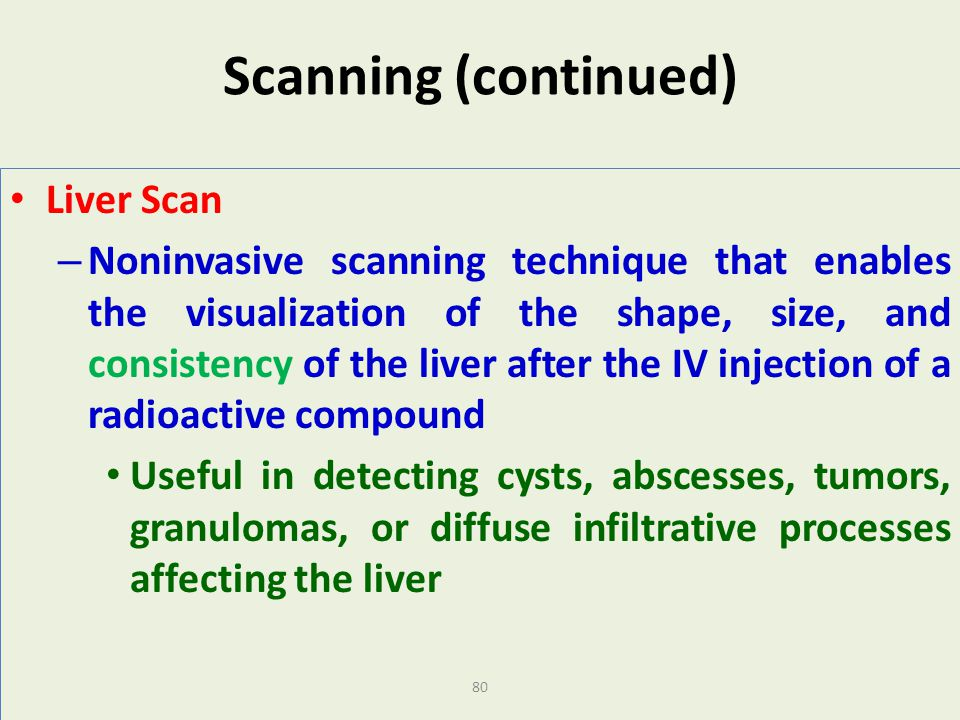 Scanning (continued) Liver Scan
