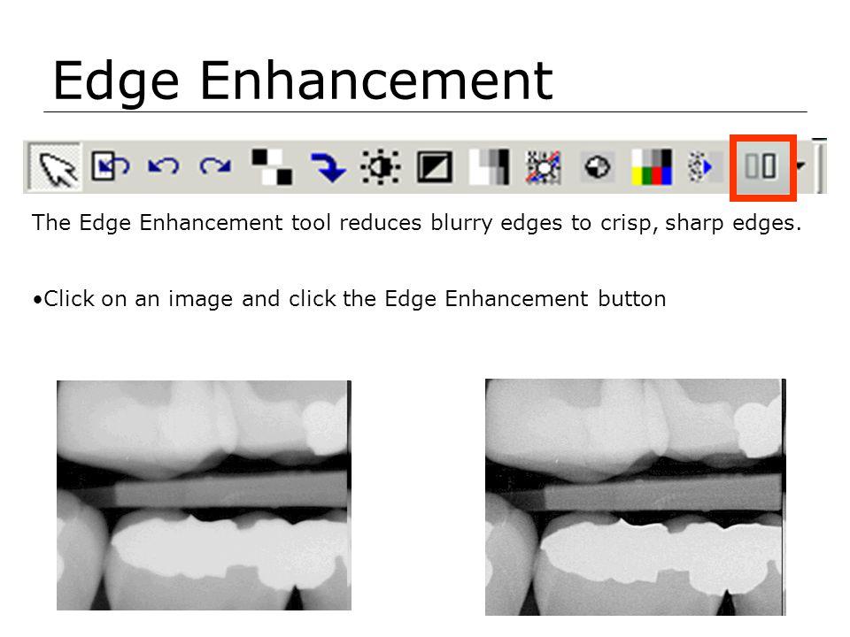 Edge Enhancement The Edge Enhancement tool reduces blurry edges to crisp, sharp edges.
