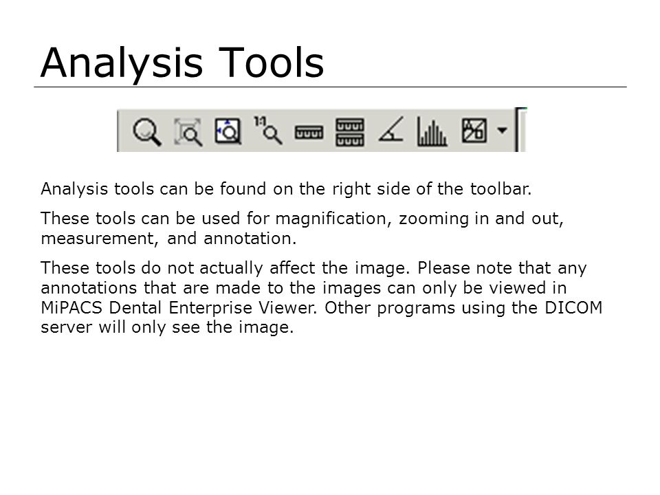 Analysis Tools Analysis tools can be found on the right side of the toolbar.