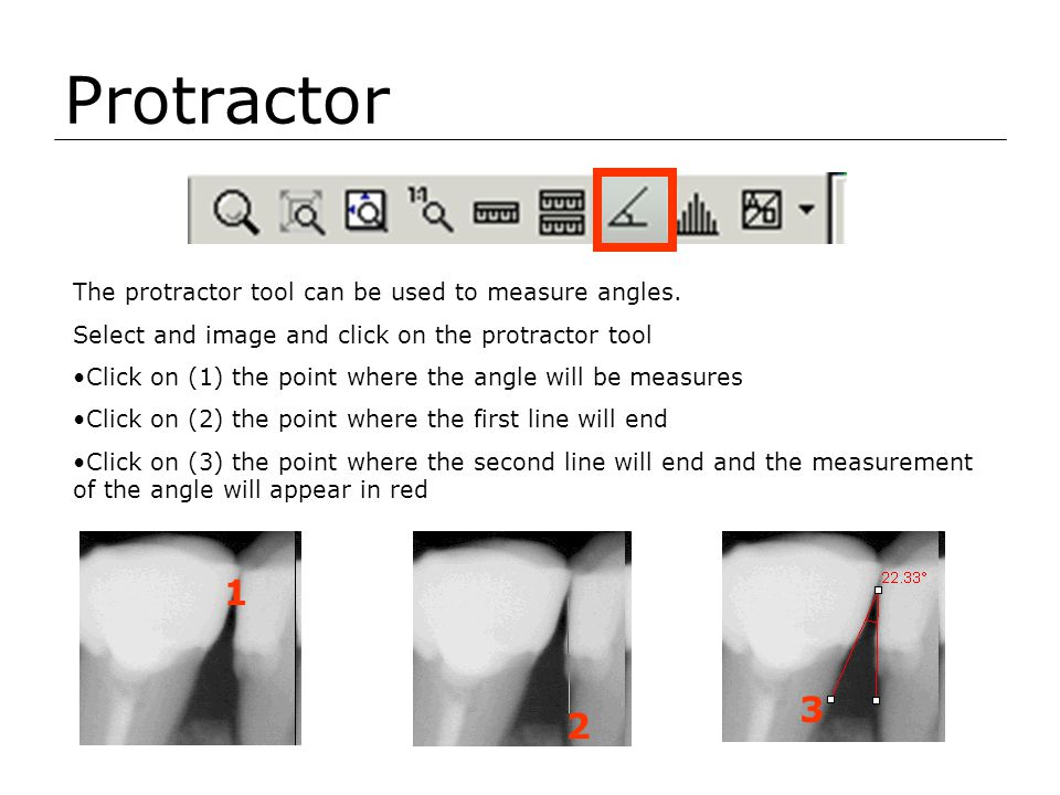 Protractor 1 3 2 The protractor tool can be used to measure angles.