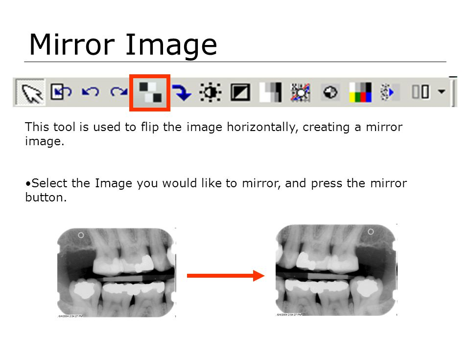 Mirror Image This tool is used to flip the image horizontally, creating a mirror image.