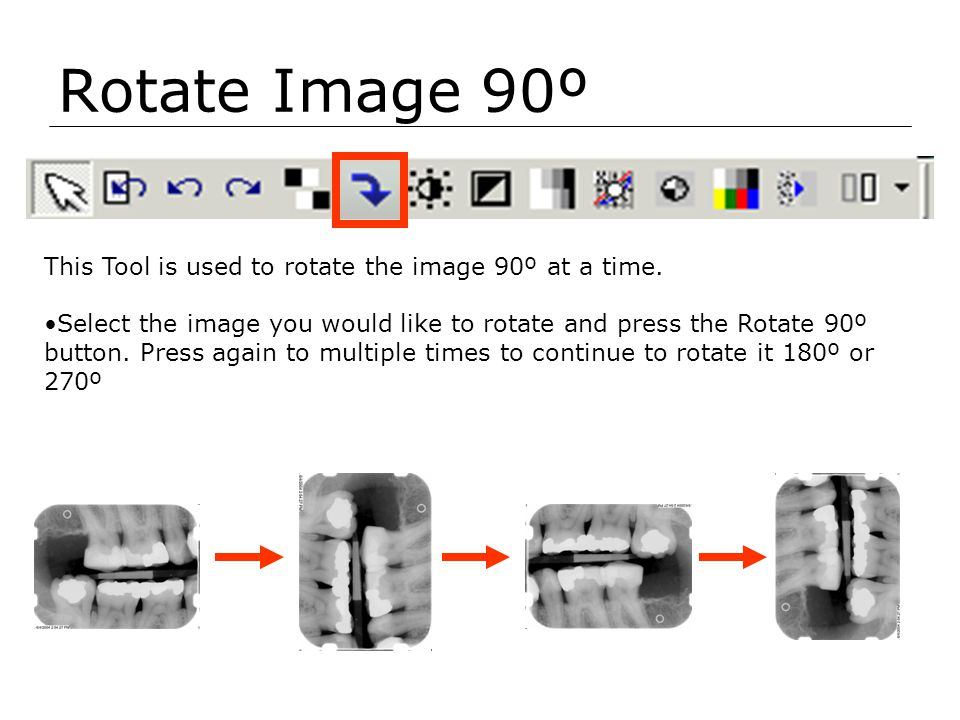 Rotate Image 90º This Tool is used to rotate the image 90º at a time.