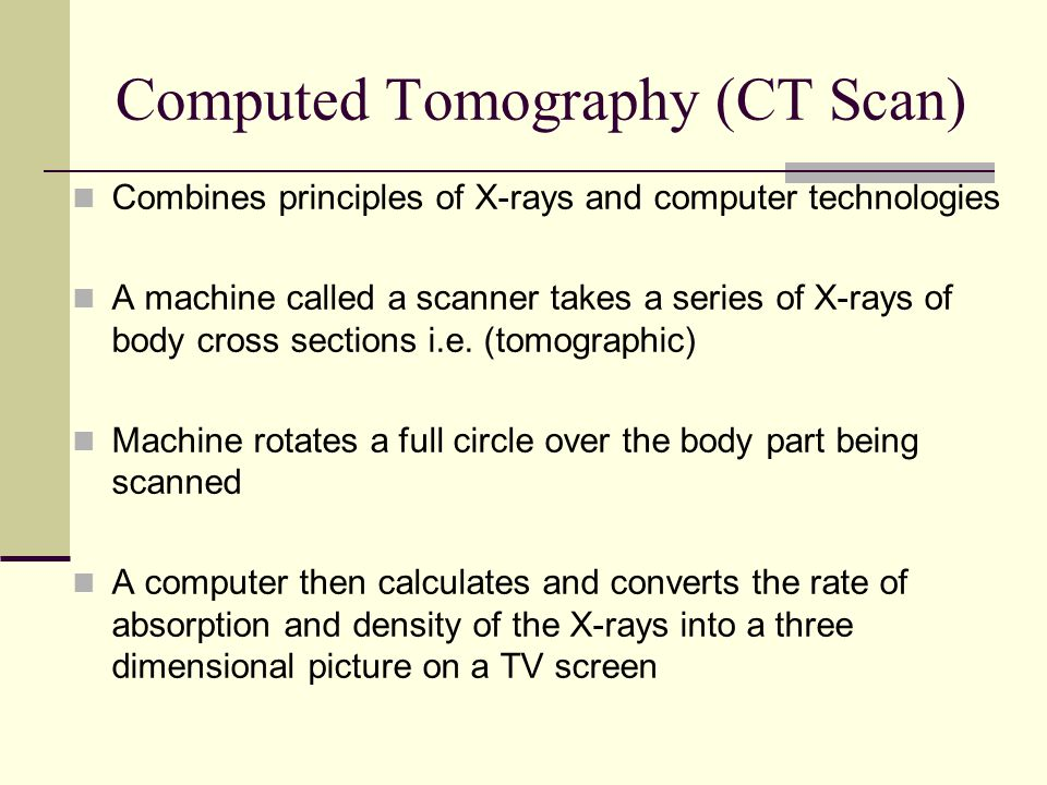 Computed Tomography (CT Scan)
