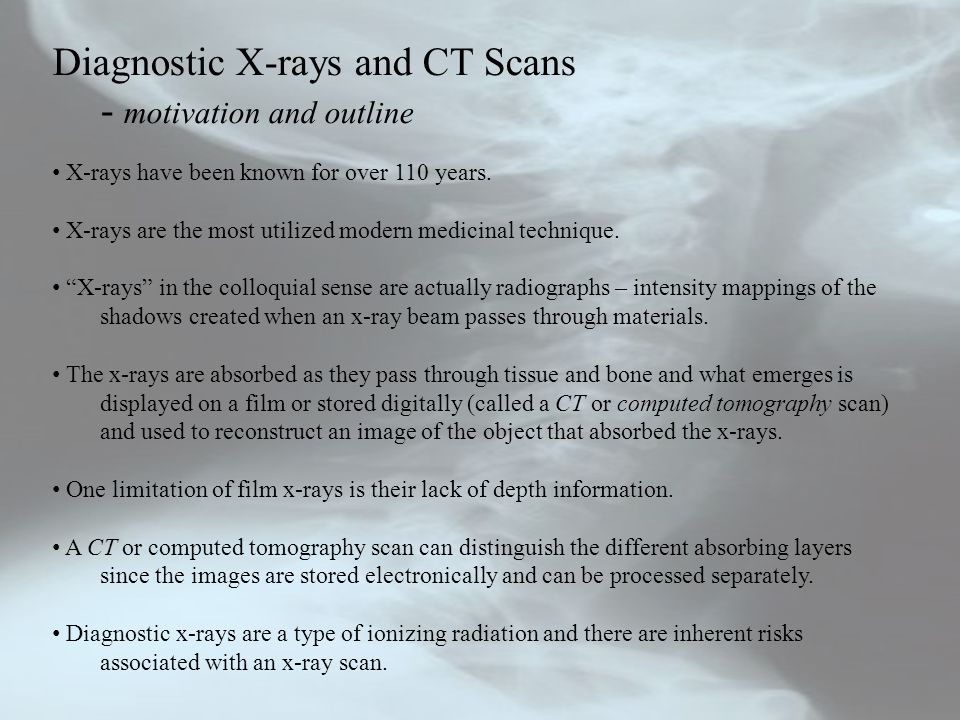 Diagnostic X-rays and CT Scans - motivation and outline