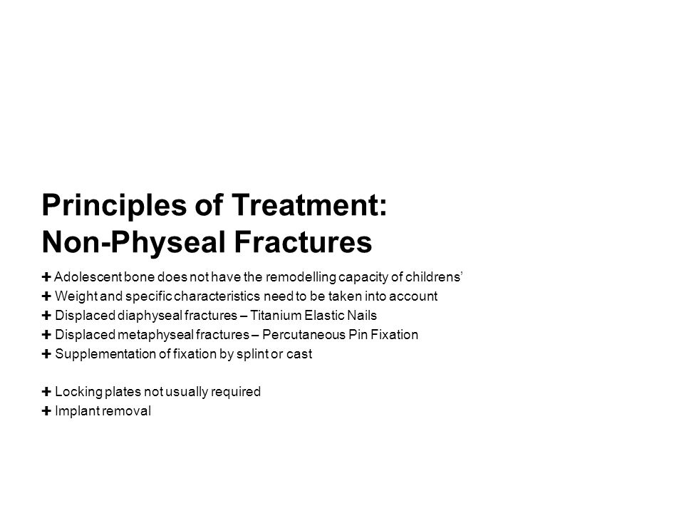 Principles of Treatment: Non-Physeal Fractures