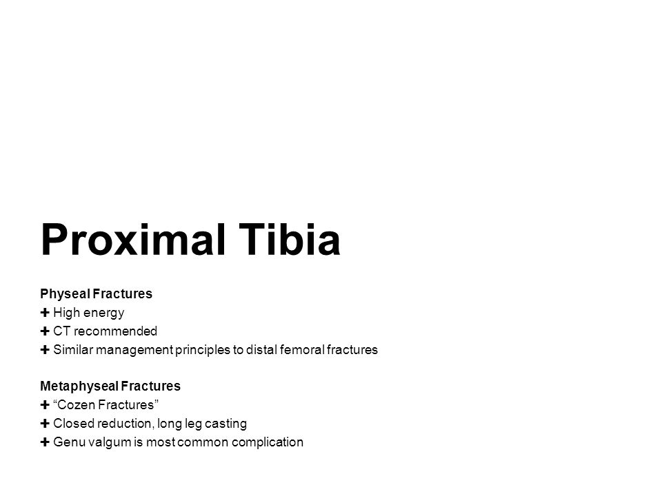 Proximal Tibia Physeal Fractures High energy CT recommended