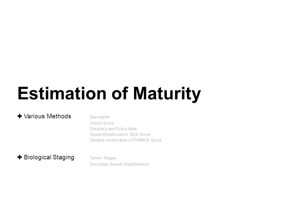 Estimation of Maturity