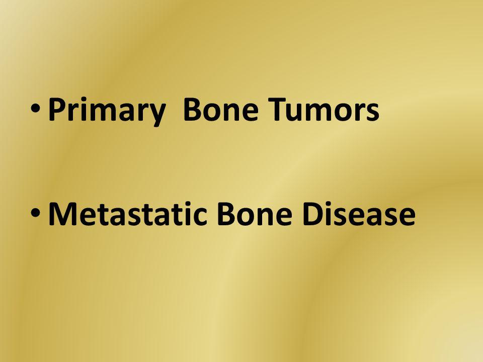 Primary Bone Tumors Metastatic Bone Disease