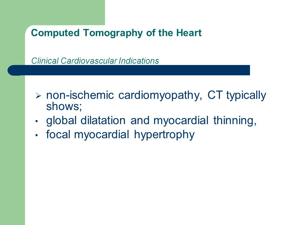 Computed Tomography of the Heart Clinical Cardiovascular Indications