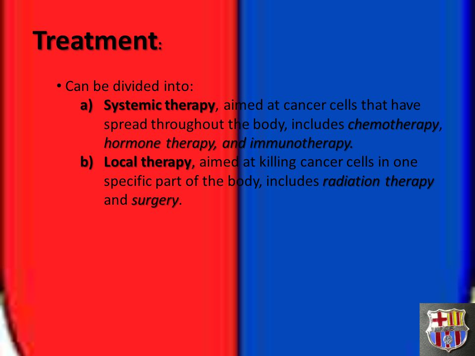 Treatment: Can be divided into: