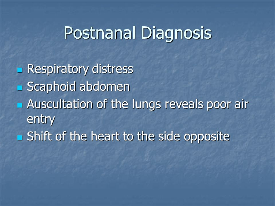 Postnanal Diagnosis Respiratory distress Scaphoid abdomen