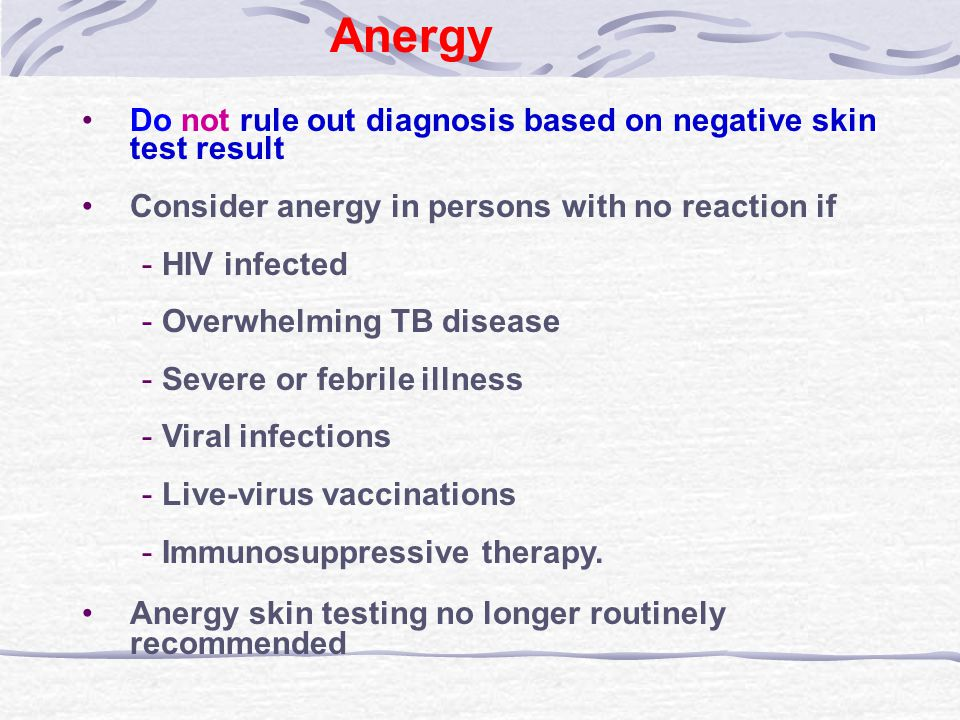 Anergy Do not rule out diagnosis based on negative skin test result