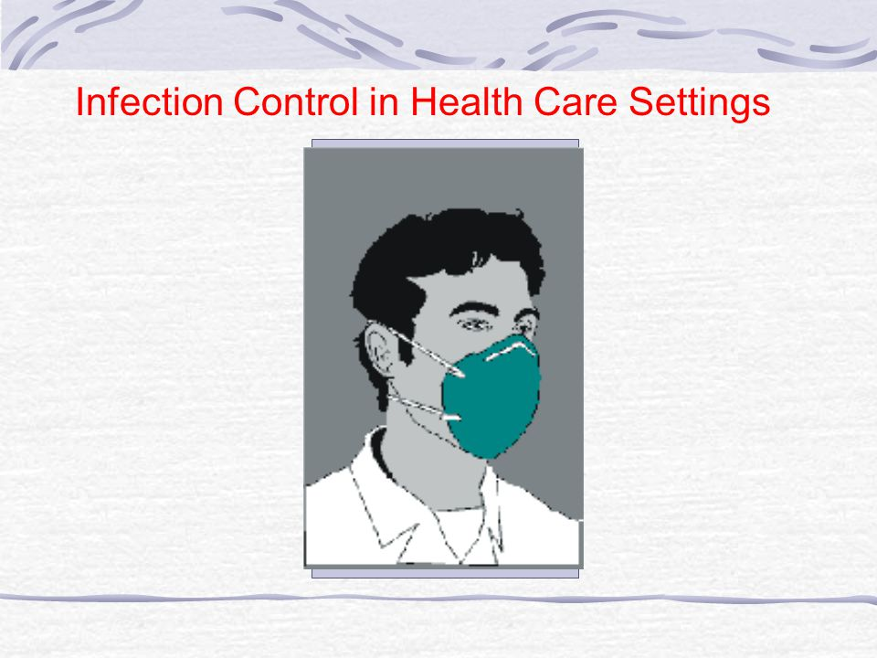 Infection Control in Health Care Settings