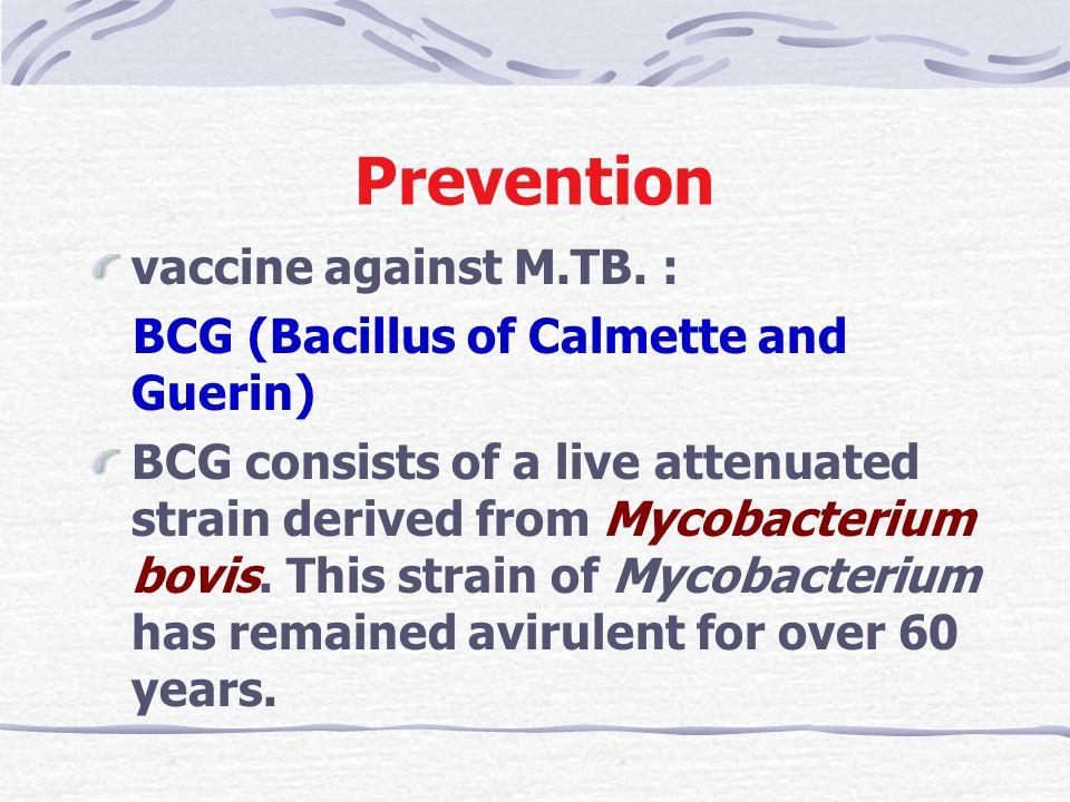Prevention vaccine against M.TB. :