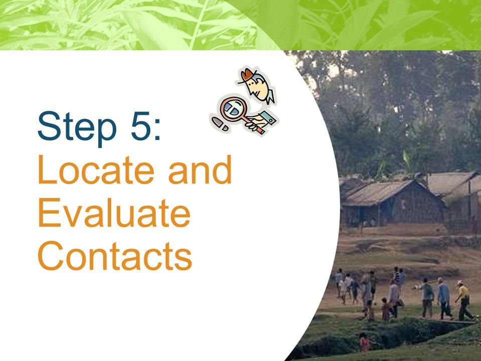 Step 5: Locate and Evaluate Contacts