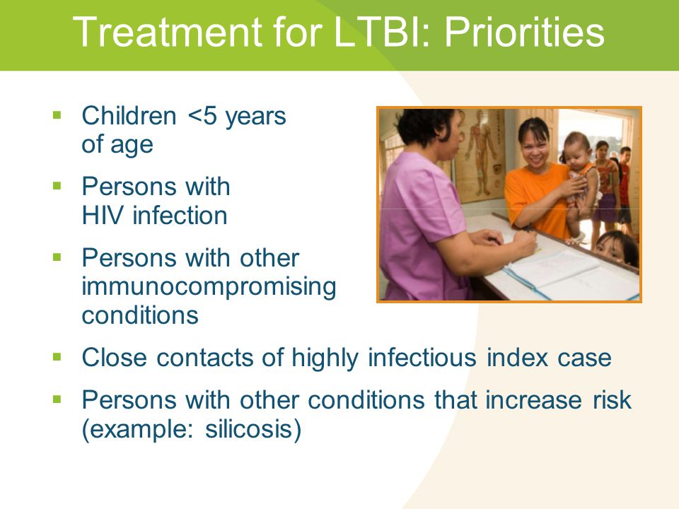 Treatment for LTBI: Priorities