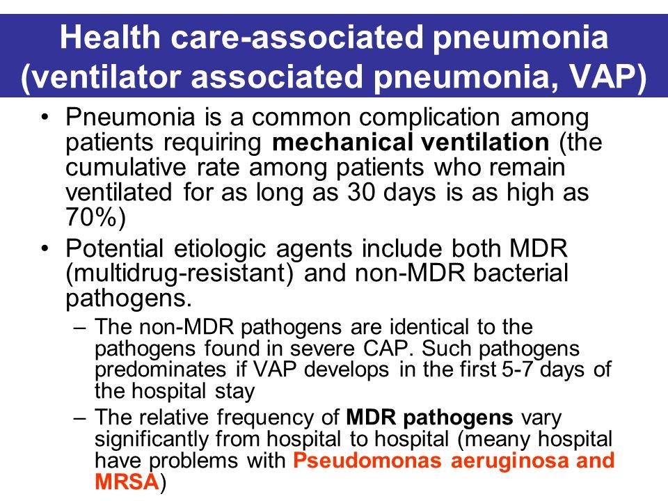 Health care-associated pneumonia (ventilator associated pneumonia, VAP)