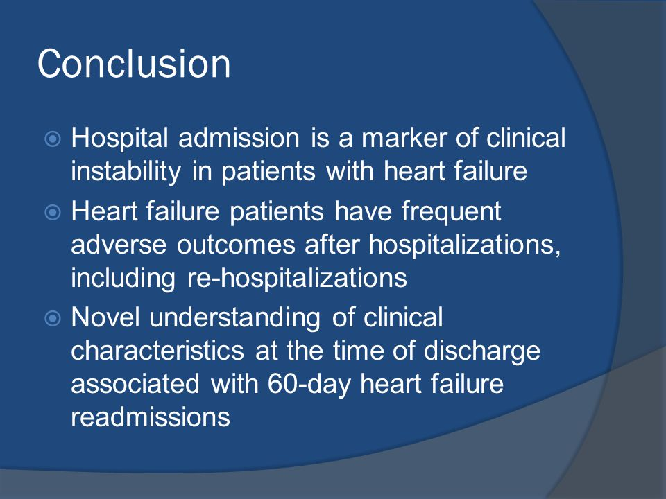 Conclusion Hospital admission is a marker of clinical instability in patients with heart failure.