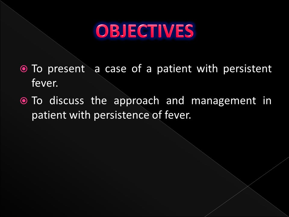 OBJECTIVES To present a case of a patient with persistent fever.