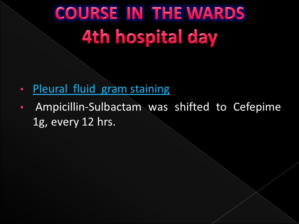 COURSE IN THE WARDS 4th hospital day