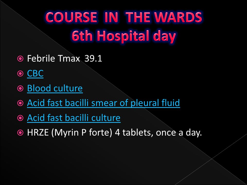 COURSE IN THE WARDS 6th Hospital day