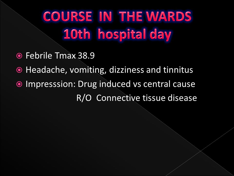 COURSE IN THE WARDS 10th hospital day