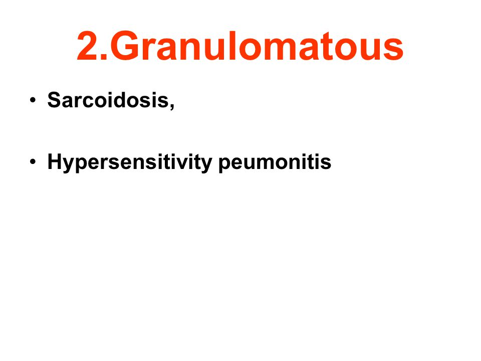 2.Granulomatous Sarcoidosis, Hypersensitivity peumonitis 35