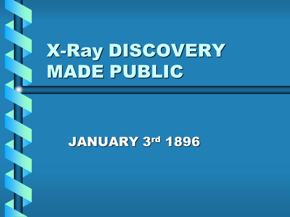X-Ray DISCOVERY MADE PUBLIC