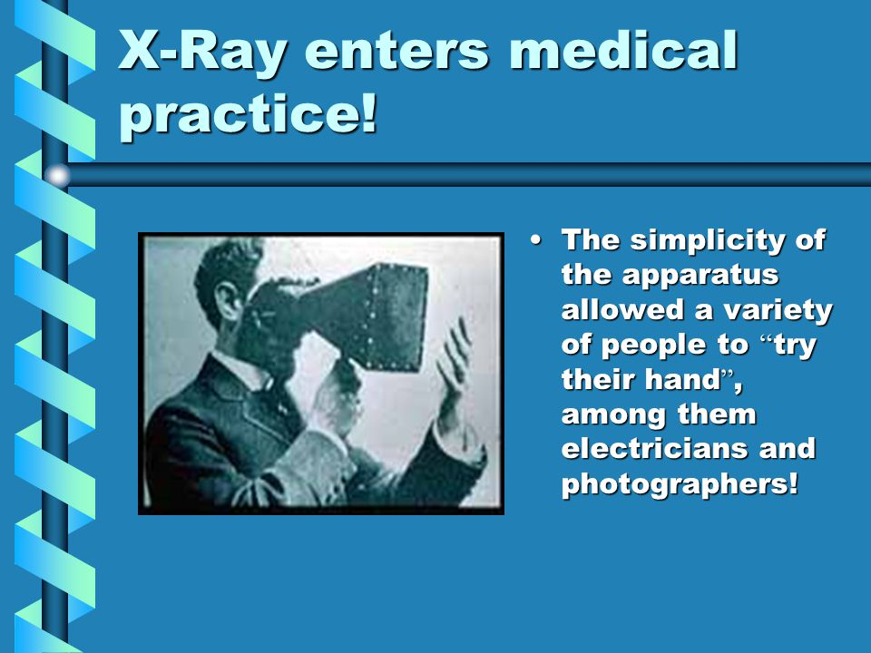 X-Ray enters medical practice!